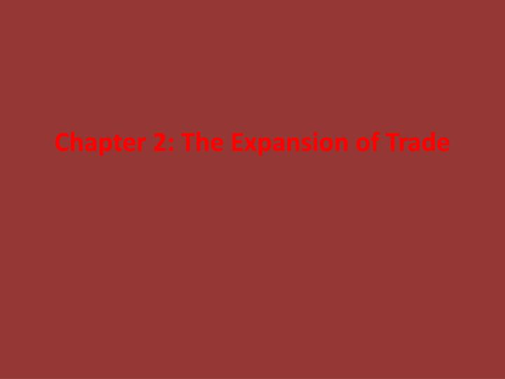 chapter 2 the expansion of trade n.