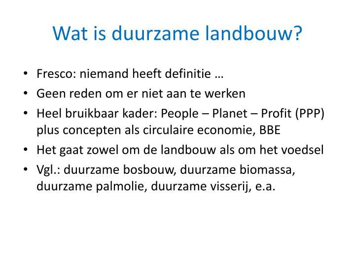 Wat is duurzame landbouw?