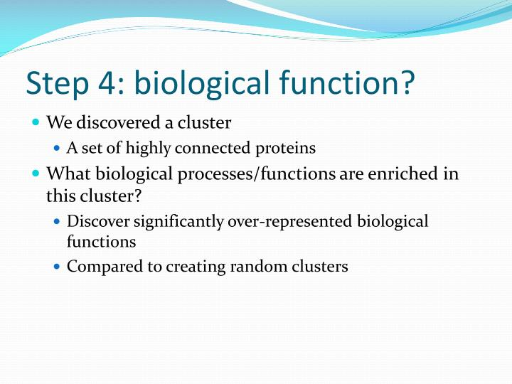 Step 4: biological function?