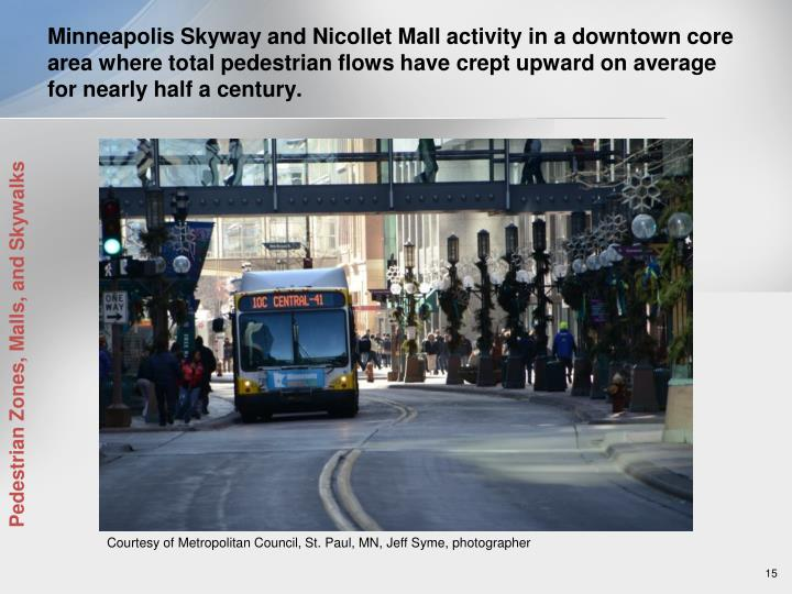 Minneapolis Skyway and Nicollet Mall activity in a downtown core area where total pedestrian flows have crept upward on average for nearly half a century.