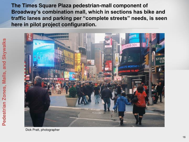 """The Times Square Plaza pedestrian-mall component of Broadway's combination mall, which in sections has bike and traffic lanes and parking per """"complete streets"""" needs, is seen here in pilot project configuration."""