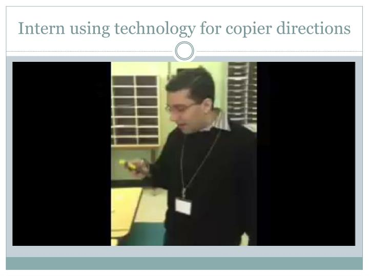 Intern using technology for copier directions
