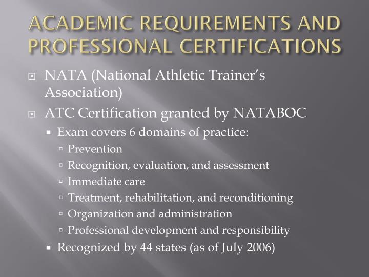 ACADEMIC REQUIREMENTS AND PROFESSIONAL CERTIFICATIONS