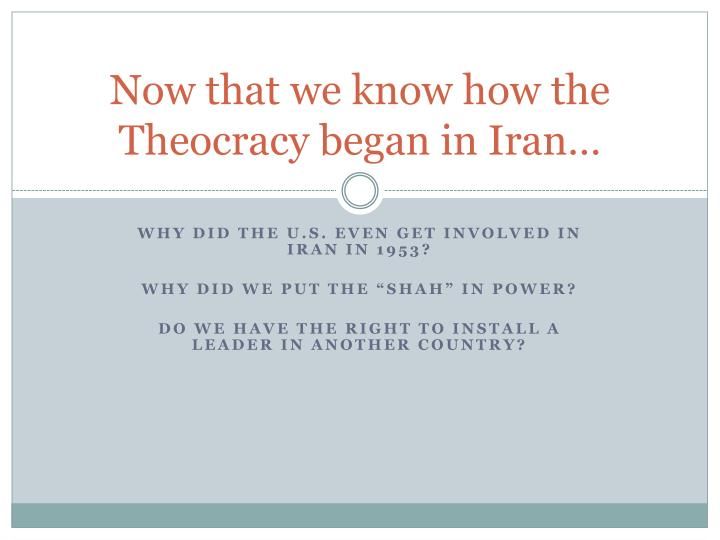 Now that we know how the Theocracy began in Iran…