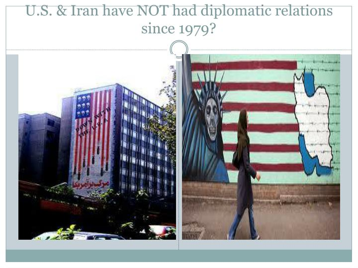 U s iran have not had diplomatic relations since 1979