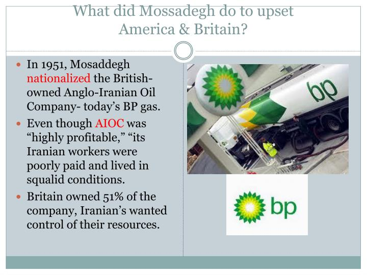 What did Mossadegh do to upset