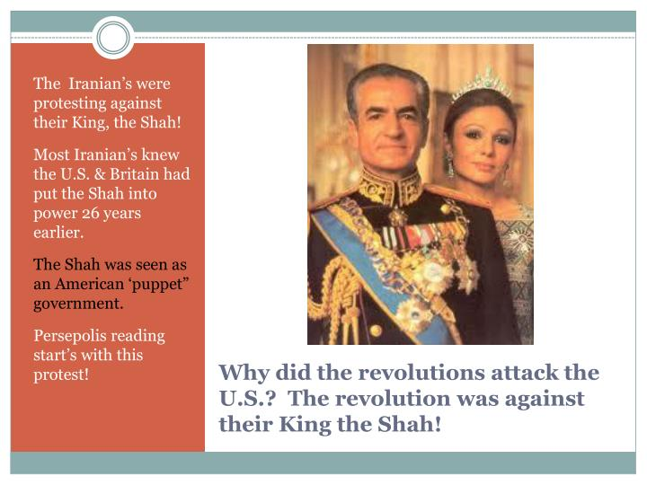 The  Iranian's were protesting against their King, the Shah!