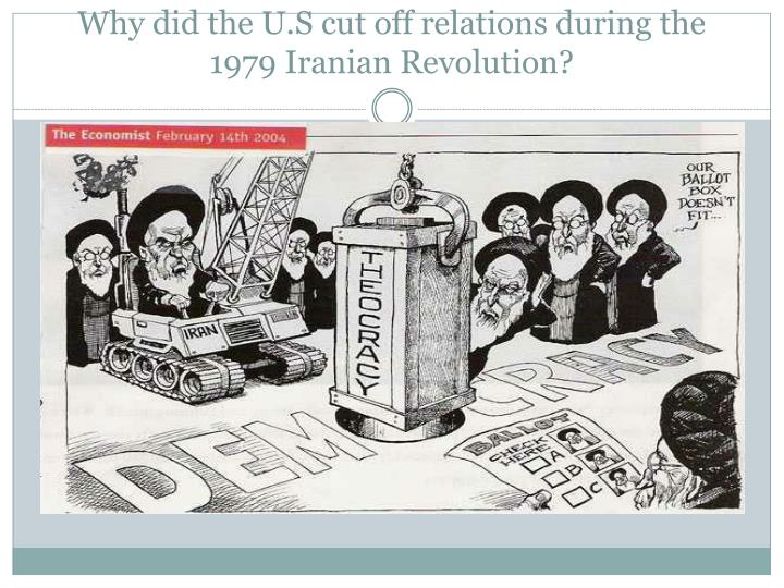 Why did the U.S cut off relations during the