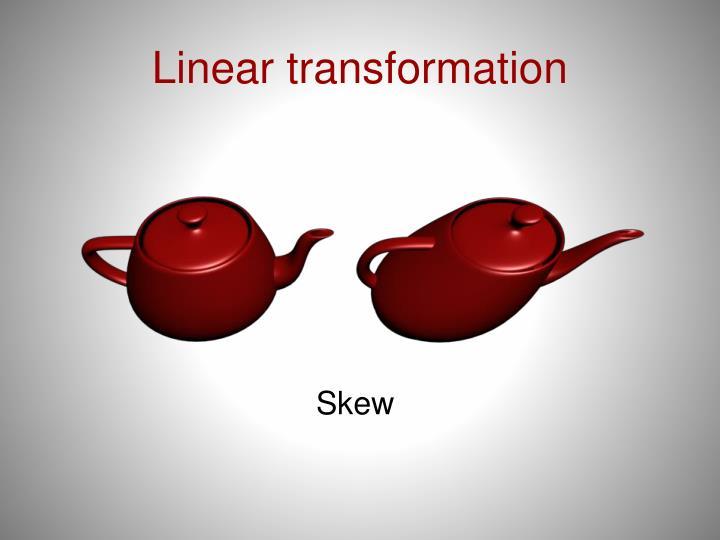 Linear transformation
