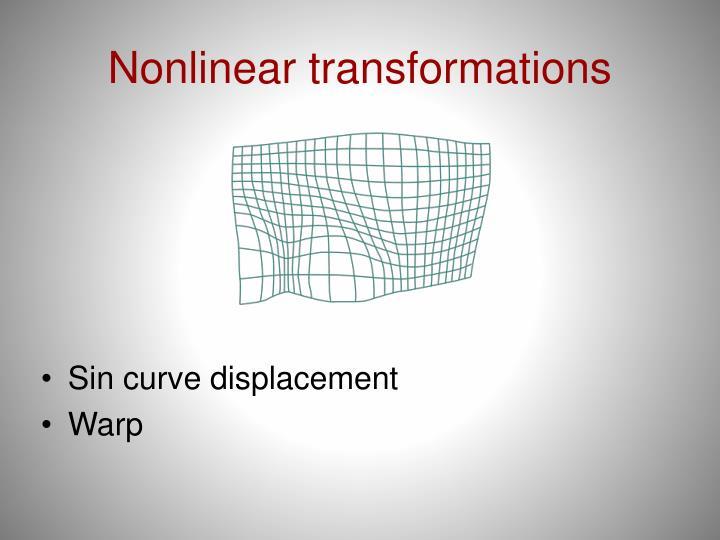 Nonlinear transformations