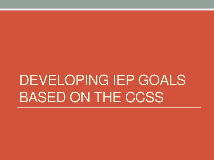 Developing IEP goals based on the