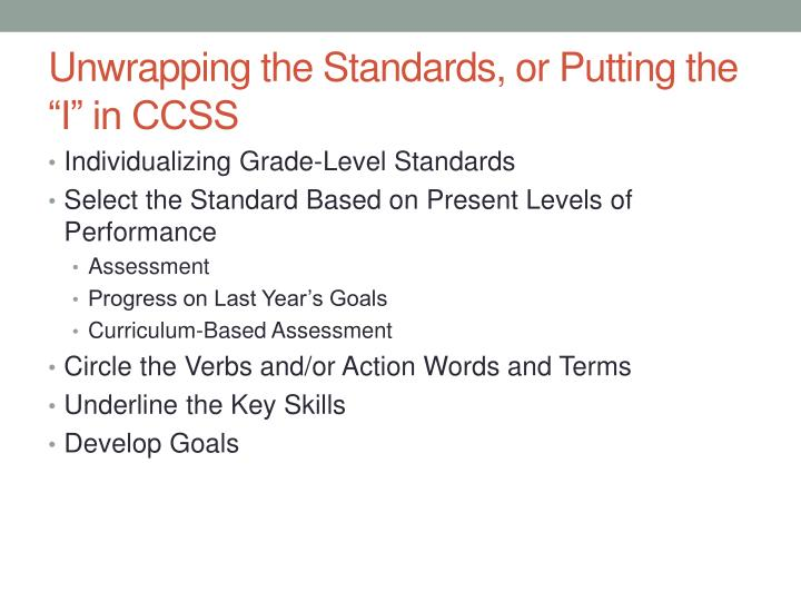 "Unwrapping the Standards, or Putting the ""I"" in CCSS"