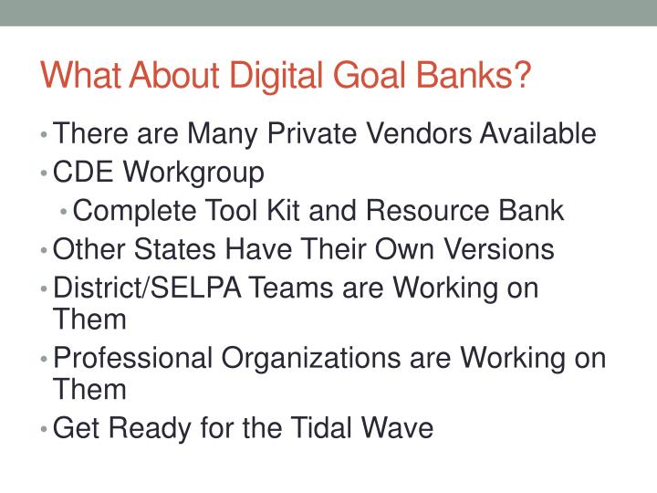 What About Digital Goal Banks?