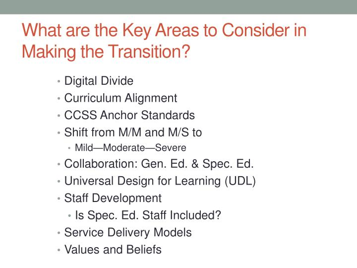 What are the Key Areas to Consider in Making the Transition?
