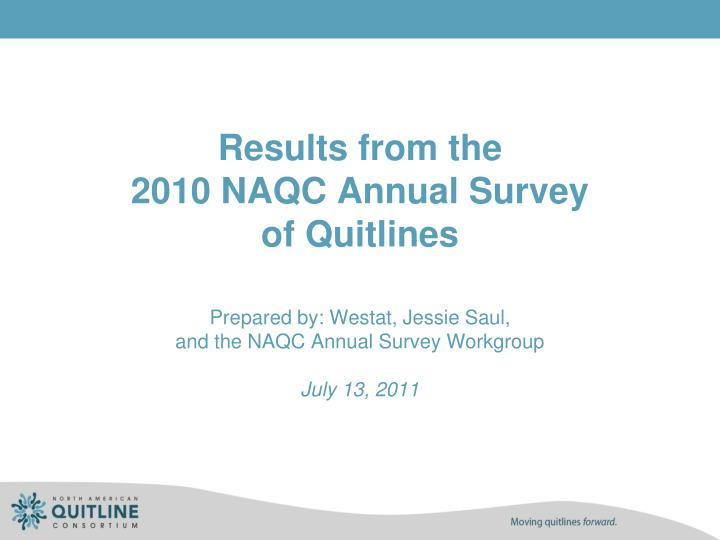 results from the 2010 naqc annual survey of quitlines n.