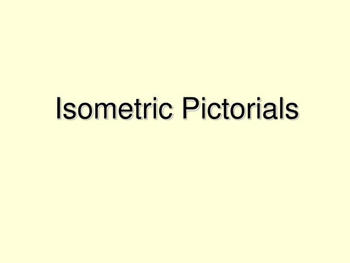 Isometric Pictorials