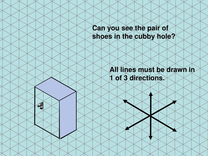 All lines must be drawn in 1 of 3 directions.