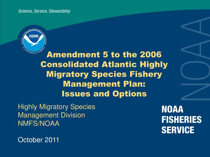 Amendment 5 to the 2006 Consolidated Atlantic Highly Migratory Species Fishery Management Plan:
