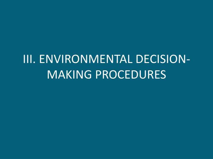 III. ENVIRONMENTAL DECISION-MAKING PROCEDURES