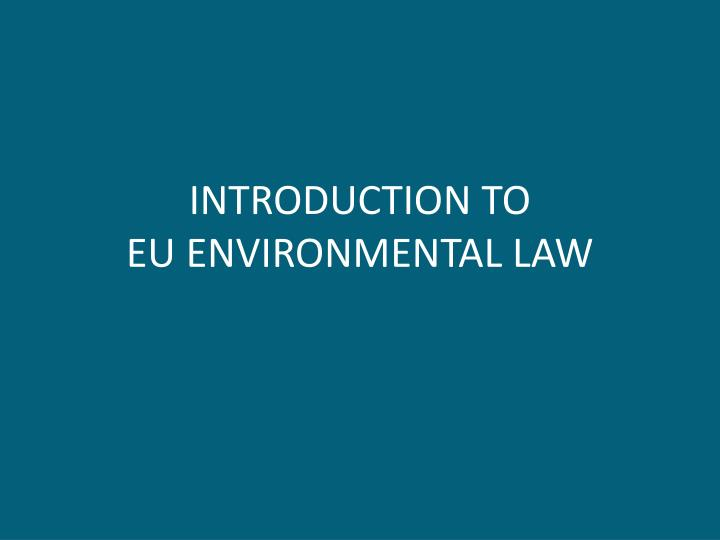 Introduction to eu environmental law