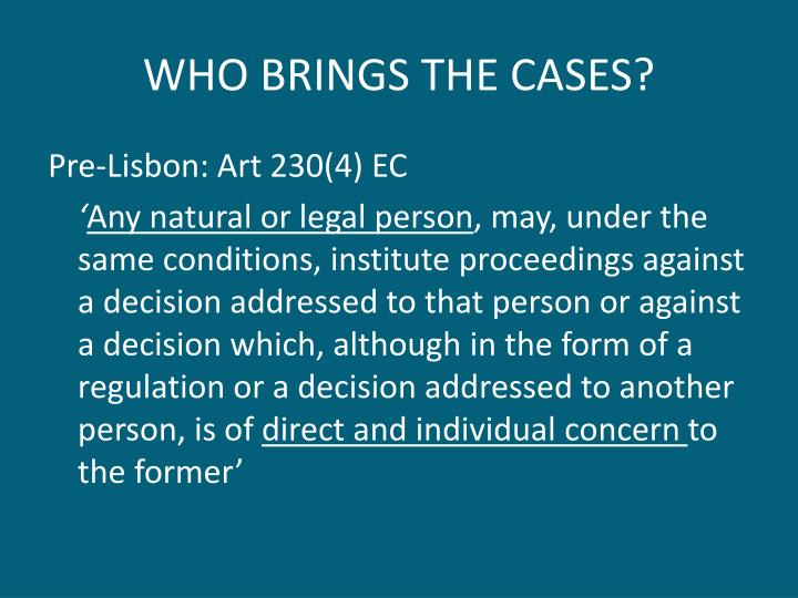 WHO BRINGS THE CASES?