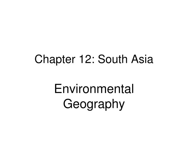 Chapter 12 south asia