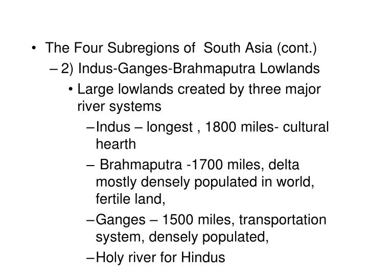 The Four Subregions of  South Asia (cont.)