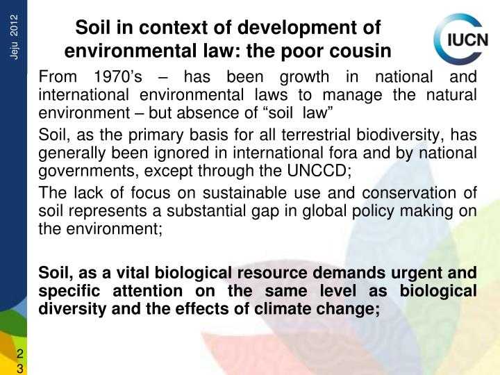 Soil in context of development of environmental law: the poor cousin