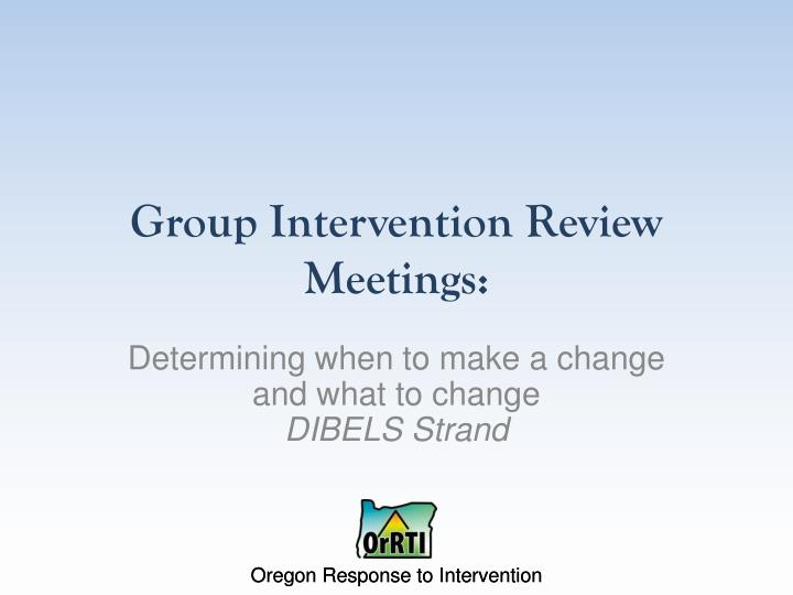 group intervention review meetings n.