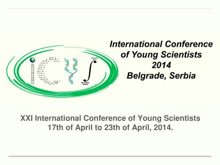 XXI International Conference of Young Scientists