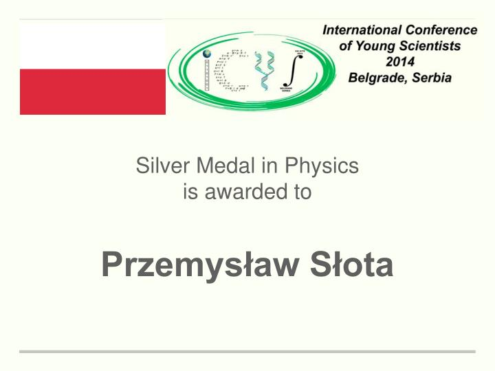Silver Medal in Physics