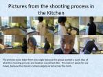pictures from the shooting process in the kitchen