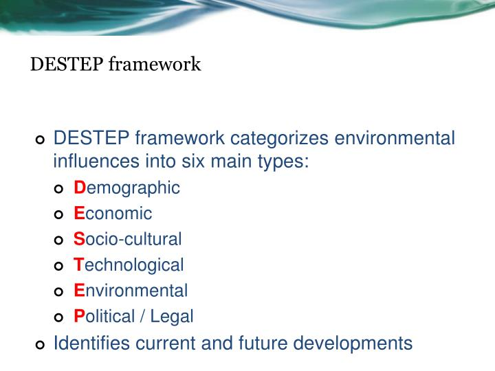 destep of economic Business frameworks and tools such as swot  (social, technological, economic, environmental, legal, ethical) and destep (demographic, economic, social.