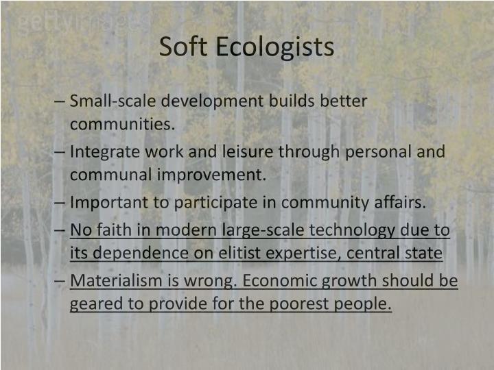 Soft Ecologists