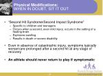 physical modifications when in doubt sit it out