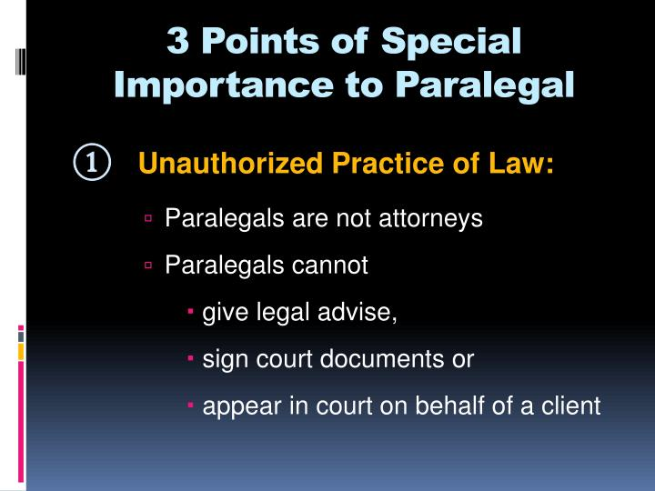 unauthorized practice of law polly paralegal A paralegal is not a lawyer the unauthorized practice of law and have can constitute aiding in the paralegal's unauthorized practice.