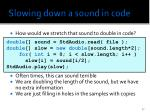 slowing down a sound in code