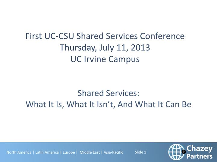 first uc csu shared services conference thursday july 11 2013 uc irvine campus n.