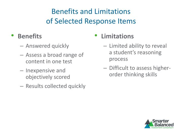 Benefits and limitations of selected response items