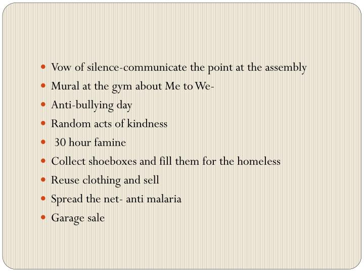 Vow of silence-communicate the point at the assembly
