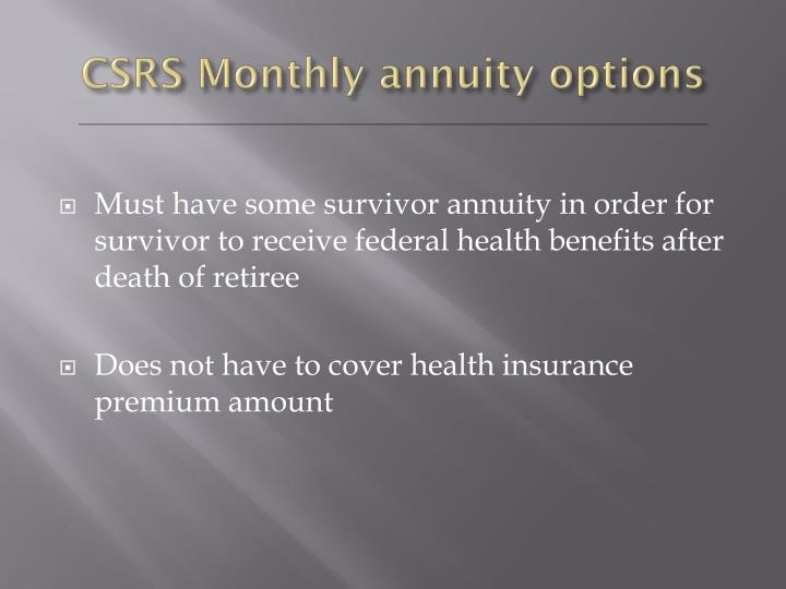 CSRS Monthly annuity options