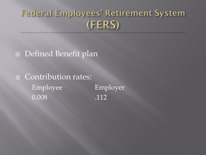 Federal Employees' Retirement System