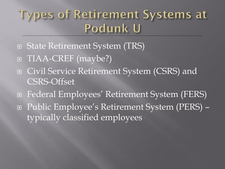 Types of Retirement Systems at Podunk U