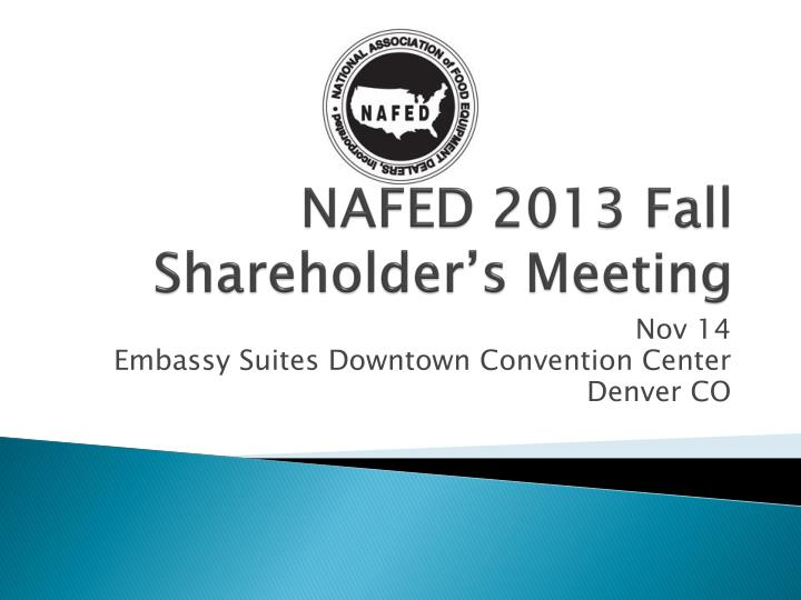 nafed 2013 fall shareholder s meeting n.