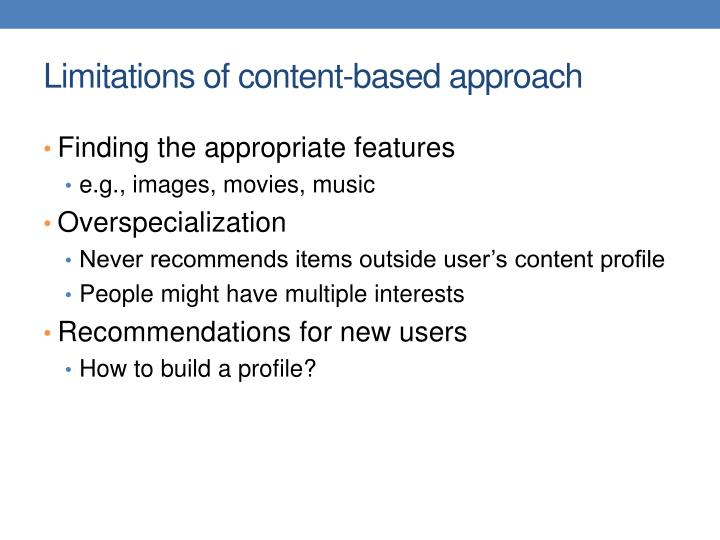 Limitations of content-based approach