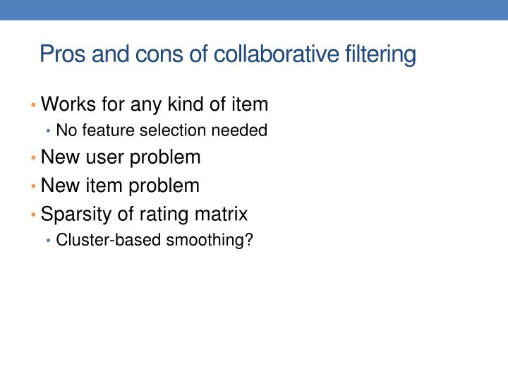 Pros and cons of collaborative filtering