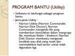 program bantu utility