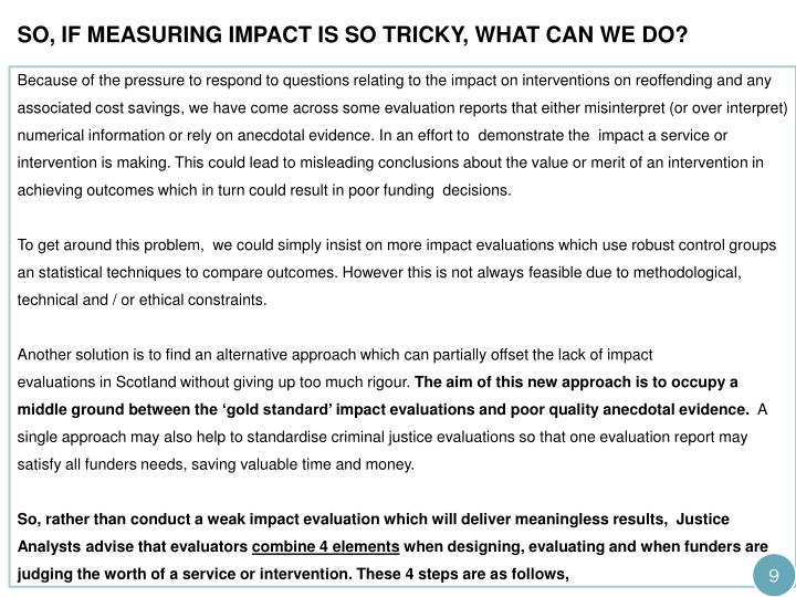 So, if measuring impact is so tricky, what can we do?