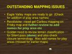 outstanding mapping issues