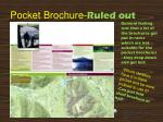 pocket brochure ruled out